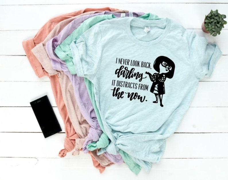 4876d491 Never Look Back Darling Inspirational Incredibles Shirt Edna | Etsy