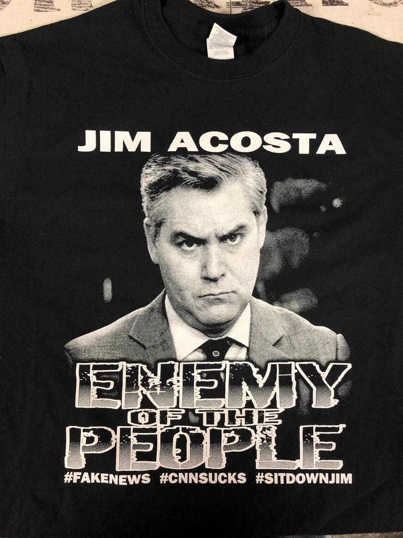 Jim Acosta Enemy of the people t-shirt shirt cnn sucks fake news trump  caravan clothing trump rally shirt 2020 2018