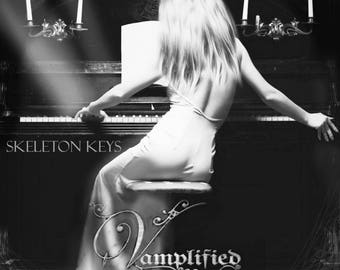 VAMPLIFIED Skeleton Keys © 2017 Goth Instumental 10 song CD. Orchestrated piano music. Mystery soundtrack. Drama film noir. Love Spellcraft.