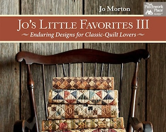 Pattern Book: Jo s Little Favorites  III - Enduring Designs for Classic Quilt Lovers  by Jo Morton