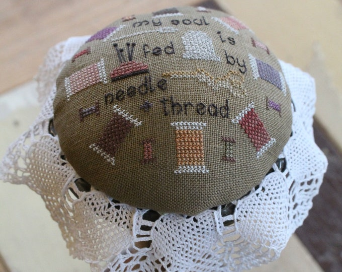"Pattern: ""My Soul is Fed"" Cross Stitch Pin Cushion by Thistles"