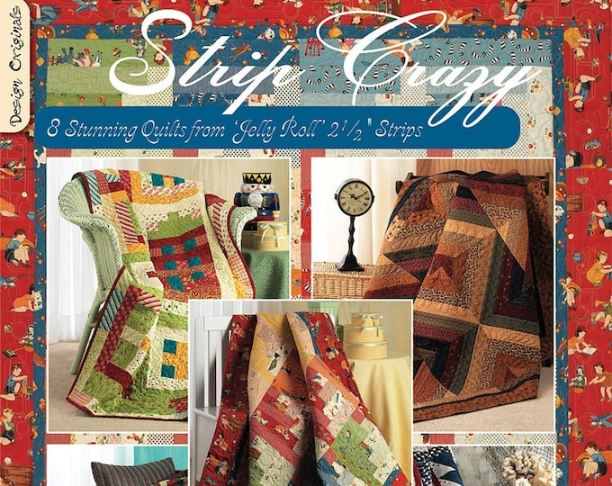"Pattern Book: Strip Crazy - 8 Stunning Quilts From Jelly Roll 2 1/2"" Strips by Suzanne McNeill"