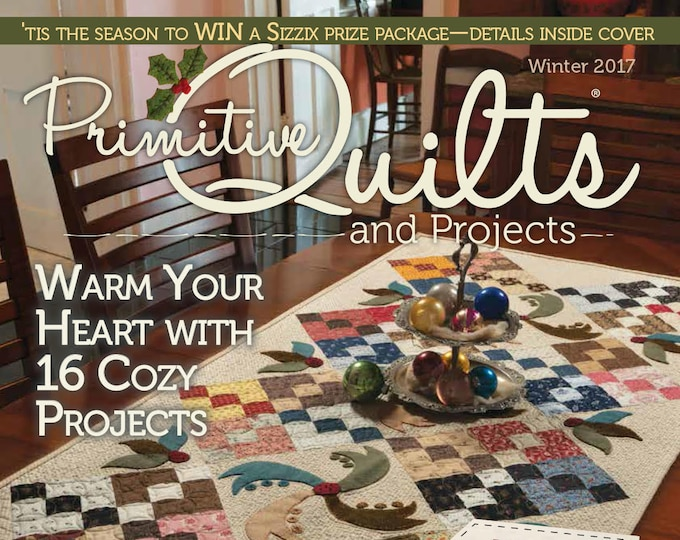 Magazine: Winter 2017 Primitive Quilts and Projects
