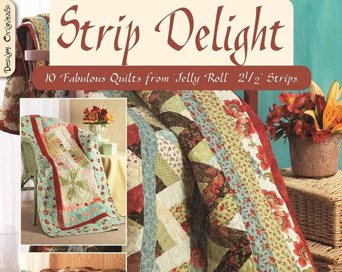 "Pattern Book: Strip Delight - 10 Fabulous Quilts from Jelly Roll 2 1/2"" Strips by Suzanne McNeill"