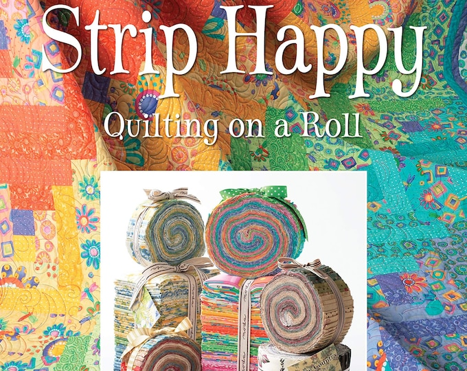 Pattern Book: Strip Happy - Quilting on a Roll, by Donna Kinsey