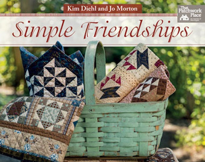 Pattern Book: Simple Friendships - 14 Quilts from Exchange-Friendly Blocks by Kim Diehl for The Patchwork Place