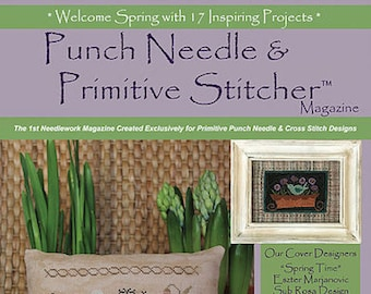 Magazine: 2017 Spring Back Issue - Punch Needle and Primitive Stitcher
