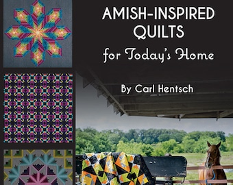 Pattern Book: Amish-Inspired Quilts for Today's Home by Carl Hentsch