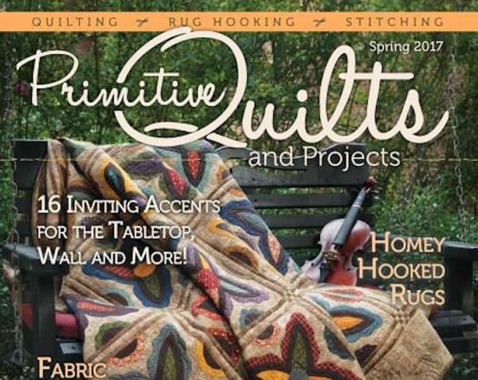 Magazine: Spring 2017 Primitive Quilts and Projects