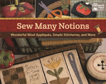 Pattern Book: Sew Many Notions - Wonderful Wool Appliques, Simple Stitcheries, and More, by Debbie Busby of Wooden Spool Designs