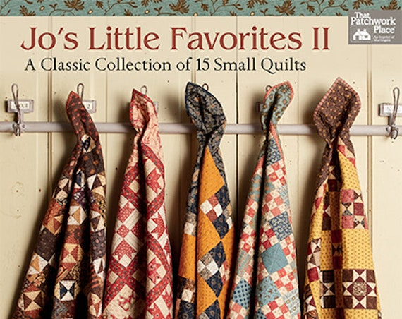 Book : Pattern/Projects -  Jo's Little Favorites II - A Classic Collection of 15 Small Quilts by Jo Morton