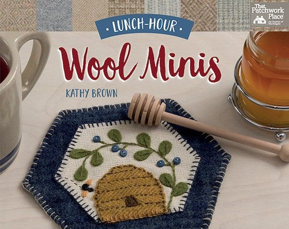 Books: Pattern/Projects - Lunch-Hour Wool Minis - 14 Easy Projects to Stitch in No Time by Kathy Brown