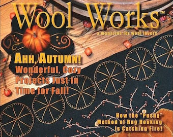 Magazine: Fall 2017 WOOL WORKS - A Magazine for Wool Lovers!