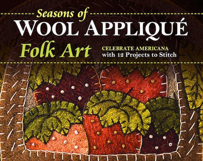 Pattern Book: Seasons of Wool Applique Folk Art - by Rebekah L Smith