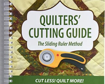Book: Quilters' Cutting Guide - The Sliding Ruler Method