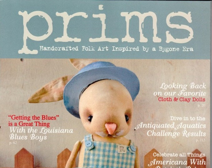Magazine: Spring/Summer 2018 Prims - Handcrafted Folk Art Inspired by a Bygone Era - Stampington and Company