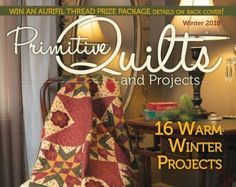 Magazine: NEW!! Winter 2018 Issue - Primitive Quilts and Projects
