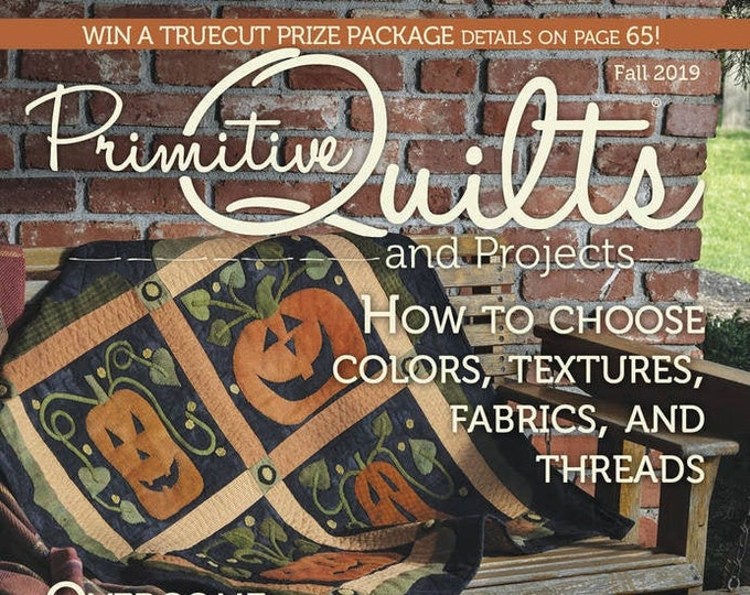 Magazine: NEW! FALL 2019  Primitive Quilts and Projects