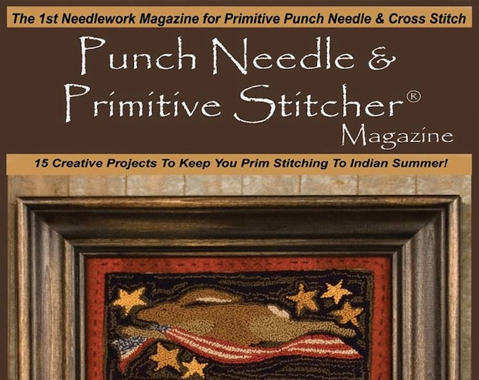 Magazine: 2015 Fall Back Issue - Punch Needle and Primitive Stitcher
