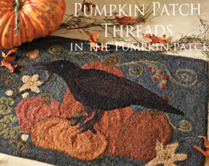 "Pattern: Rug Hooking Pattern ""In the Pumpkin Patch"" by Renee Nanneman of  Needle Love Designs"