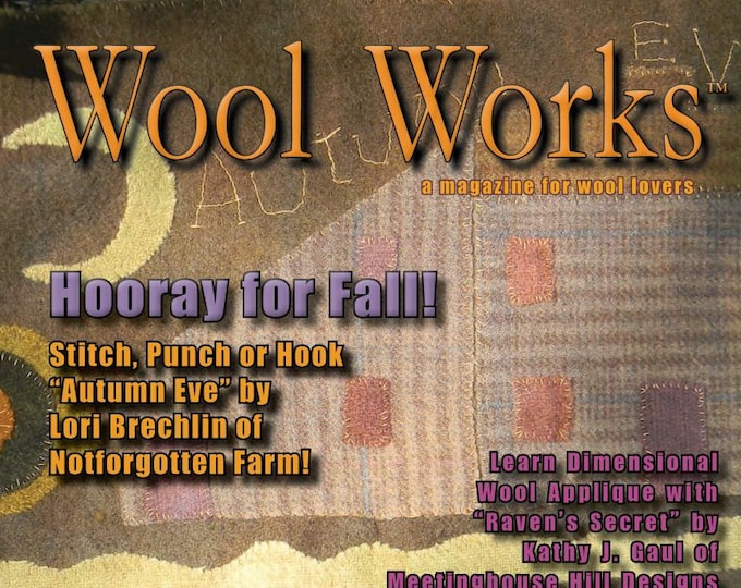 Magazine: NEW Fall Issue! - WOOL WORKS -  Fall 2018 - A Magazine for Wool Lovers!