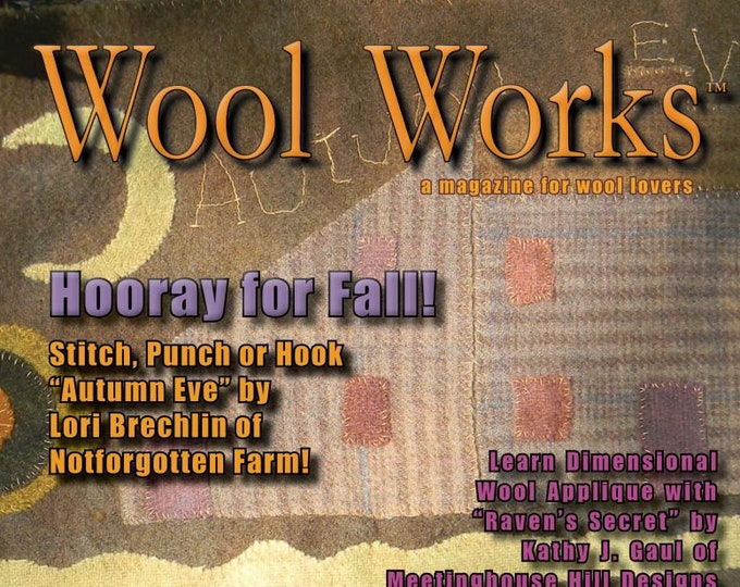 Magazine: Fall 2018 - WOOL WORKS - A Magazine for Wool Lovers!