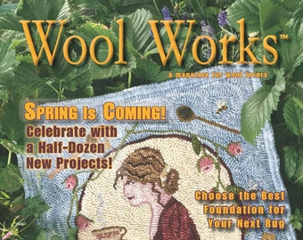 Magazine: Premier Issue! - WOOL WORKS Spring 2017 -  A Magazine for Wool Lovers!