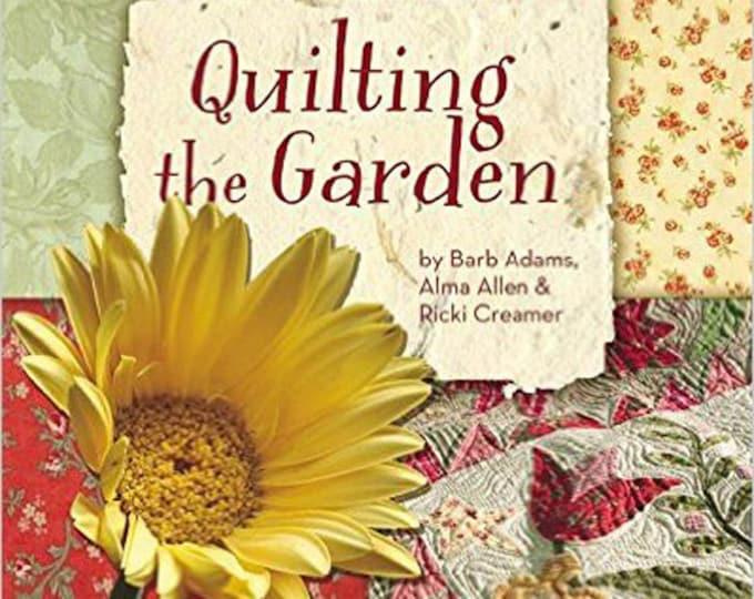 Pattern Book: Quilting in the Garden by Barb Adams, Alma Allen and Ricki Creamer of Blackbird Designs
