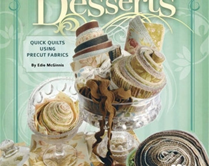 Pattern Book: Just Desserts - Quick Quilts Using Precut Fabric by Edie McGinnis