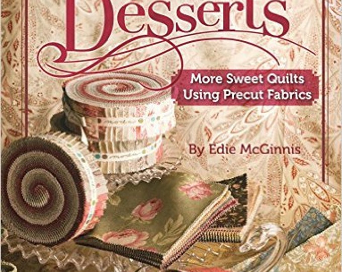 Pattern Book: A Second Helping of Desserts - More Sweet Quilts Using Precut Fabrics by Edie McGinnis