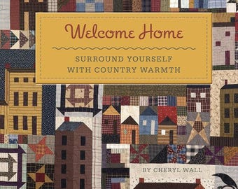 Pattern Book: Welcome Home - Surround Yourself with Country Warmth, by Cheryl Wall
