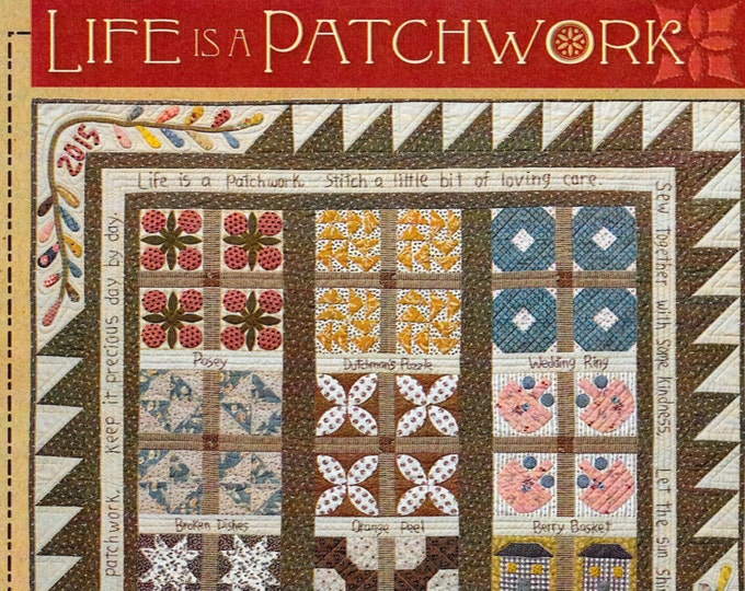 "Quilt Kit and Pattern: ""Life Is A Patchwork"" Sampler Quilt Pattern by Timeless Traditions by Norma Whaley"