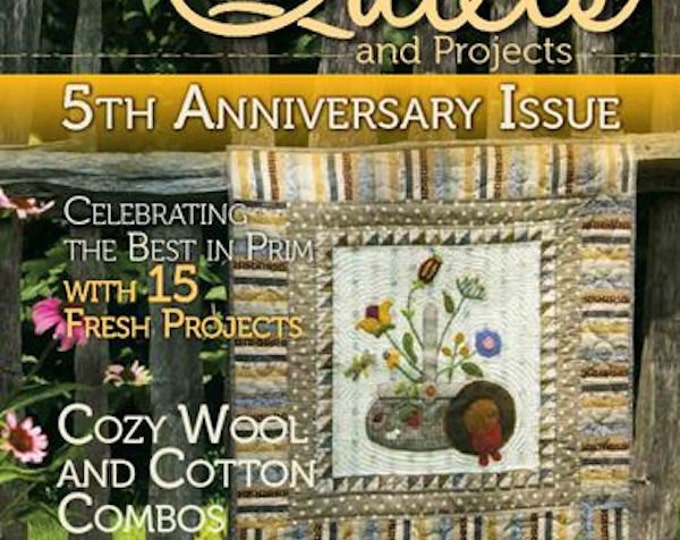 Magazine: Summer 2016 Primitive Quilts and Projects - 5th Anniversary Issue!