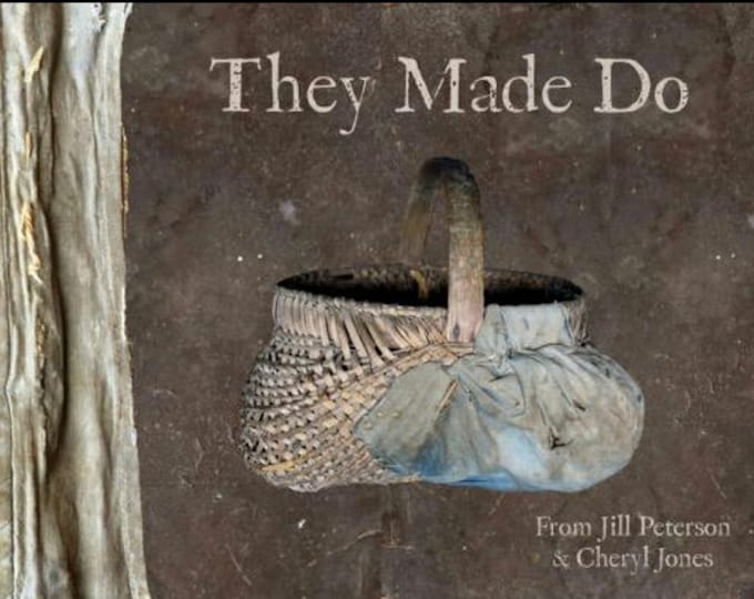 They Made Do Created by Jill Peterson- Primitive Decor Idea Book