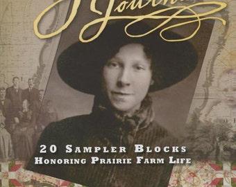 Pattern Book: Golden's Journal - 20 Sampler Blocks Honoring Prairie Farm Life By Christina DeArmond, Eula Lang and Kaye Spitzli