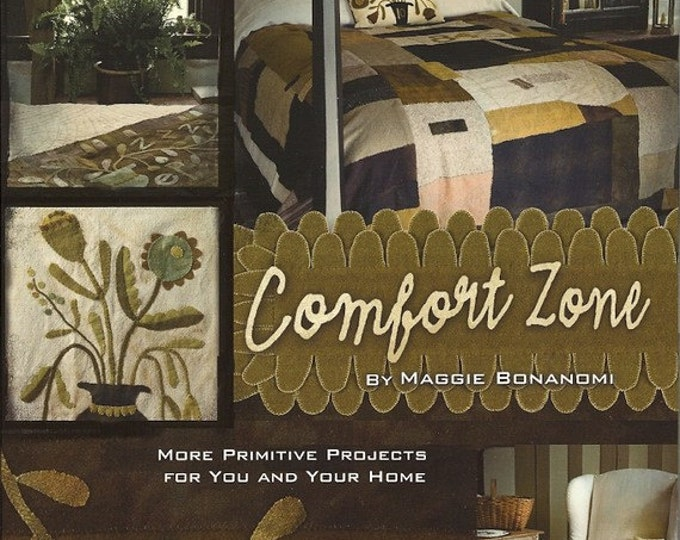 Pattern Book: Comfort Zone - More Primitive Projects for You and Your Home By Maggi Bonanomi