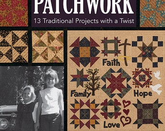 Pattern Book: Simple Blessings in Patchwork - 13 Traditional Projects with a Twist by Jill Shaulis and Vicki Olsen
