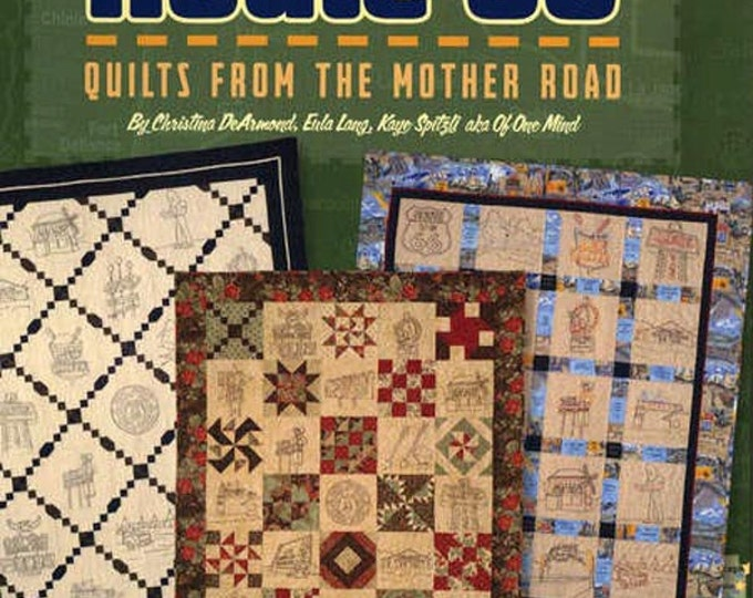 Pattern Book: Get Your Stitch on Route 66 - Quilts from the Mother Road - Christina DeArmond Eula Lang Kaye Spitzli