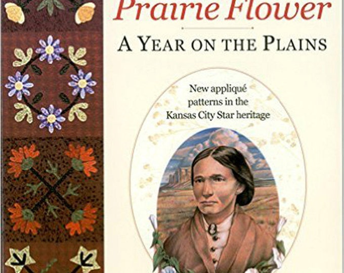 Pattern Book: Prairie Flower - A Year on the Plains by Barbara Brackman