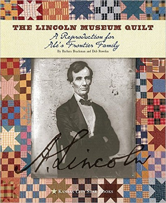Pattern Book: The Lincoln Museum - A Reproduction for Abe's Frontier Family by Barbara Brackman and Deb Rowden
