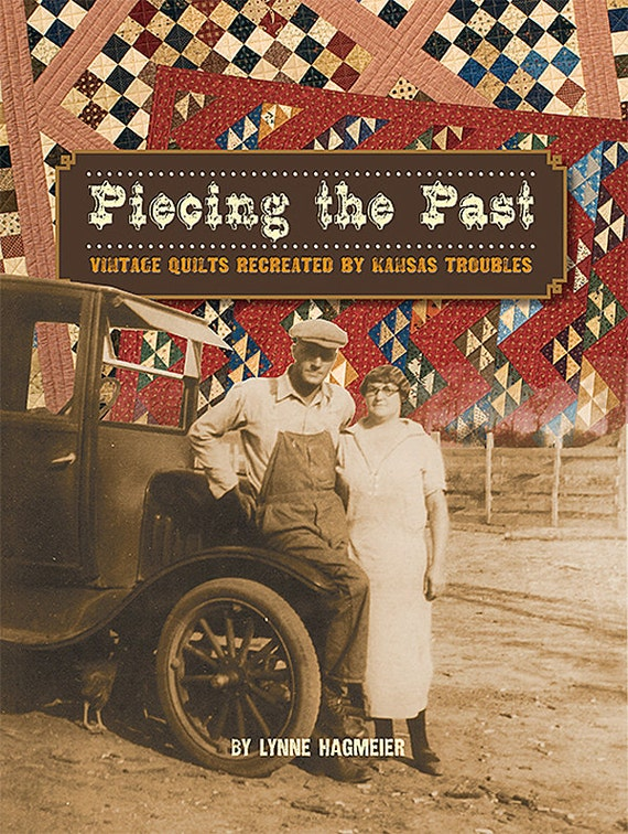 Pattern Book: Piecing the Past - Vintage Quilts Recreated by Lynne Hagmeier of Kansas Troubles