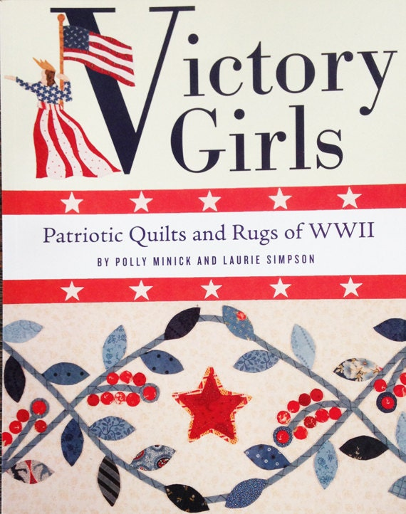 Pattern Book: Victory Girls - Patriotic Quilts and Rugs from WWII by Polly Minick and Laurie Simpson