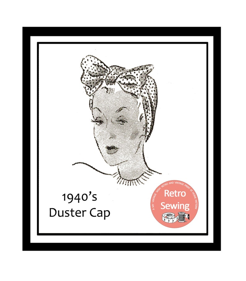 1940s Hairstyles- History of Women's Hairstyles 1940s Duster Cap/Turban Sewing Pattern PDF instant Download $6.54 AT vintagedancer.com