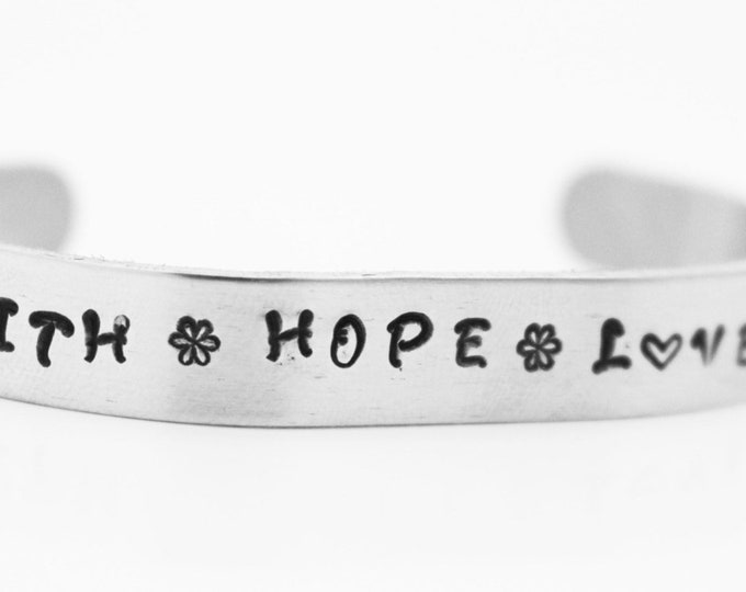 FAITH * HOPE * LOVE * Inspirational Handstamped Jewelry * Cuff * Bracelet * For Her *