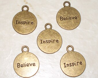 """5 Antiqued Bronze """"Inspire/Believe""""  Charms"""