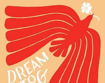 Dream Into Being - print of an original illustration, fine art print, archival prints, wall art