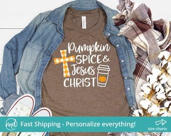 Pumpkin Spice Jesus Christ Shirt, Pumpkin Spice And Jesus Christ Tshirt, Fall Shirts Christian Fall Shirt, Pumpkin Spice Shirt Women