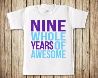 Nine Year Old Birthday Shirt, Birthday Shirt Girl, Birthday Shirt 9, Ninth Birthday Girl, 9th Birthday Shirt, 9 Whole Years of Awesome
