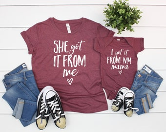 dca9509a9 She Got It From Me, Mom and Me Shirts, I Got it From My Mama, Mother  Daughter Gift Set, Mom and Me Matching Outfits