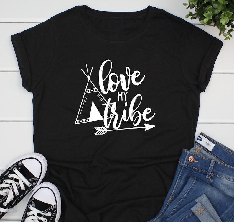2ca7616692c762 Love My Tribe Shirt Love My Tribe Tshirt Tribe Shirt Women